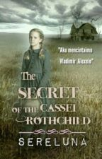The Secret of the Cassei Rothchild by sereluna