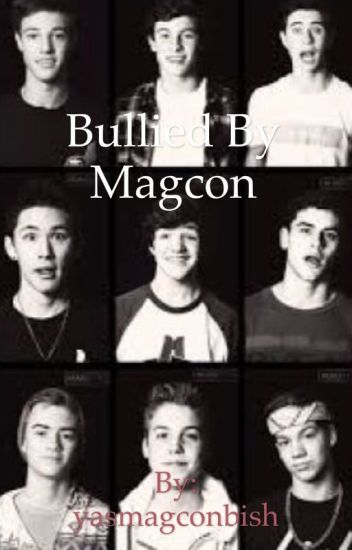 Bullied By Magcon **Magcon Fanfiction, along with o2L and other famous people**