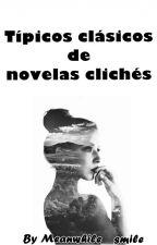 Típicos de novelas clichés by Meanwhile__smile