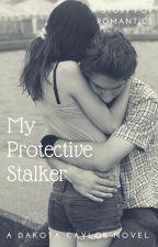 My Protective Stalker by LittleTinyPanda