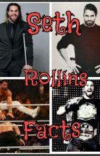 Seth Rollins~FACTS by -Grayismydrug