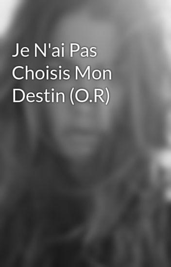 Je N'ai Pas Choisis Mon Destin (O.R)