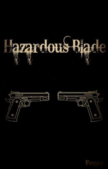 Hazardous Blade