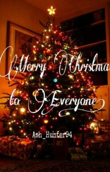 Merry Christmas to Everyone by Ash_Hunter94