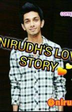 Anirudh's Love Story by nirudhsha