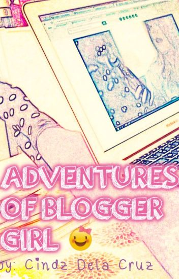 ADVENTURES OF BLOGGER GIRL