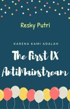 The First IXA-ntiMainstream by realreskyputri