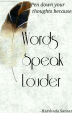 Words Speak Louder by harshadasansare64
