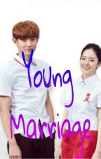 Young Marriage (FF Chanyeol) by terserah_kaliini