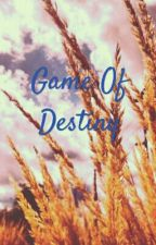 Game Of Destiny by AranaZee