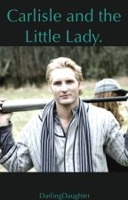 Carlisle and the Little Lady by DarlingDaughter