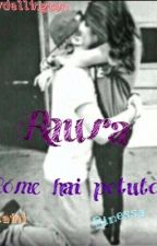 Come Hai Potuto?~Raura~♥ by rauslly_lover