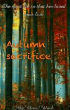 Autumn Sacrifice by Elena_Ariana