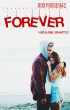 Forever....<3(Sequel) by RoxyRose942