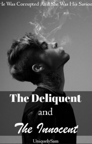 The Delinquent & The Innocent [On HOLD]