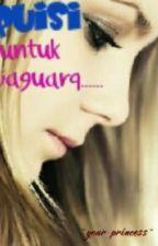 Puisi Untuk JaGuaRq (gxg) by Bad_Princess_0724
