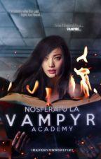 Nosferatu La Vampyr Academy (Revising) by imakemyowndestiny