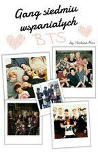 Gang Siedmiu Wspaniałych || BTS x reader by YoshinoMin