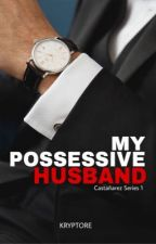 My Possesive Husband by Kryptore