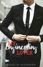 MY ENGINEERING LOVER by akosibabyboy