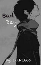 Bad Day by Lolka666