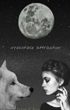 Irresistible attraction by Sisters_Of_Writing