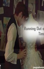 Running Out Of Time [Jung Taekwoon Fanfic] 2 {HIATUS}  by jungtaekwoon_