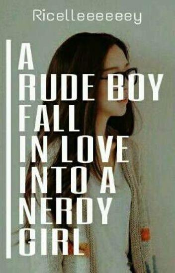 A Rude Boy fall in love into A Nerdy girl [EDITING]