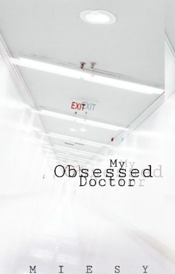 My Obsessed Doctor