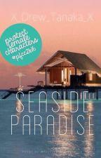 Seaside Paradise by emmathebookacorn
