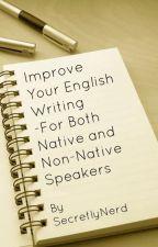 Improve your English Writing by SecretlyNerd