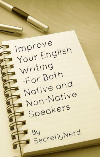 Improve your English Writing - SecretlyNerd - Wattpad
