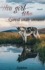 The girl who lived with wolves(EST) by sadekas