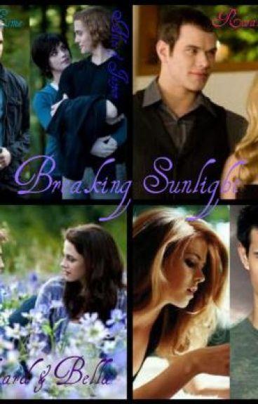 Breaking Sunlight (After Breaking Dawn)
