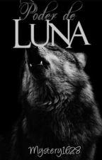 Poder de Luna by Mystery1628