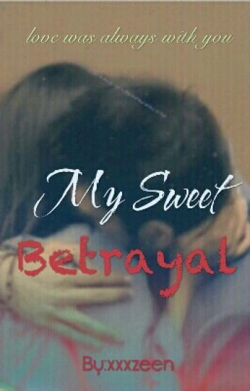 My Sweet Betrayal