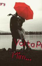 Volta Pra Mim(Concluída) by EscritoraSantana