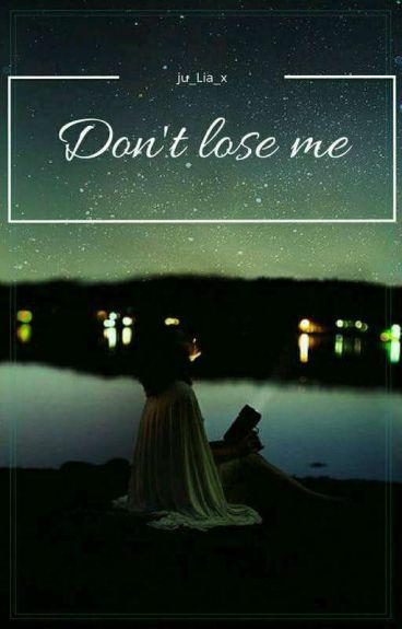Don't lose me   •Bradley Simpson•    ZAKOŃCZONE