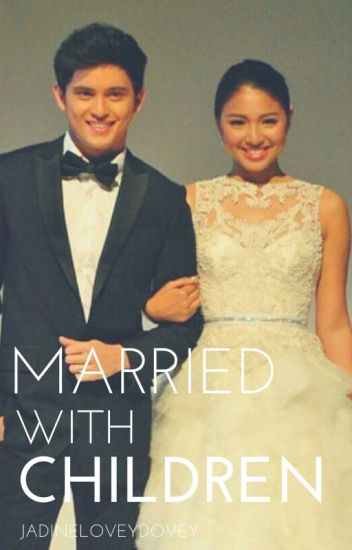 Married with Children (a Jadine fanfiction)