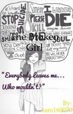 The Broken Girl by XxICanBeWhoIAmxX