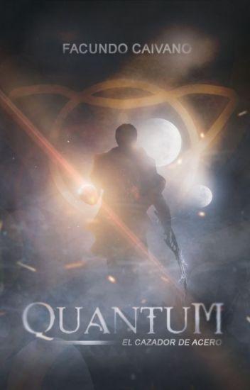 Quantum: El Cazador De Acero