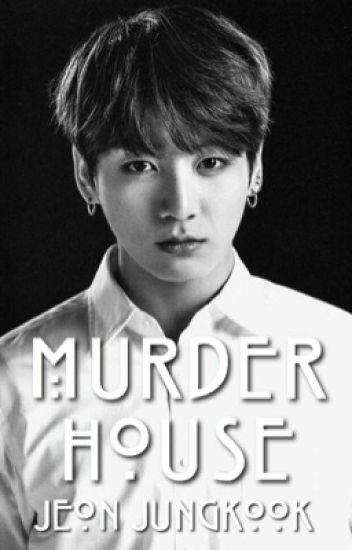 Murder House ☹ jungkook