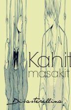 Dsstrllna: Kahit Masakit (OS) by deezastre