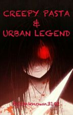 CreepyPasta & Urban Legend by Unknown030102