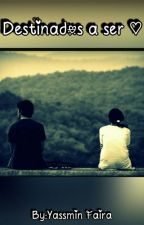 Destinados a Ser ♥ by lillizee