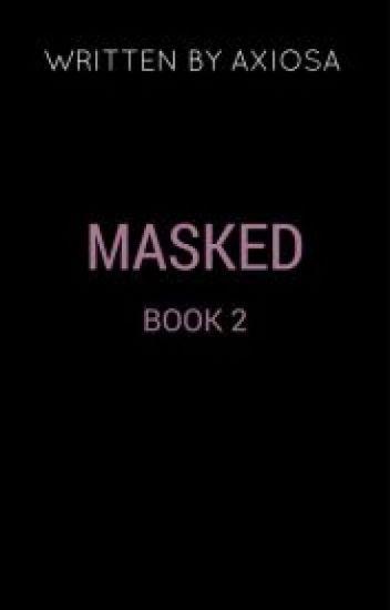 Masked (Suite d'Ecstasy)