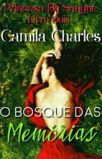 O Bosque Das Memórias - Princesa De Sangue II by ozeradragor