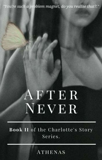 AFTER NEVER (Charlotte's Story)