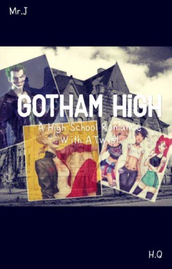 Gotham High: A High school romance with a Twist