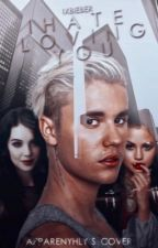 I hate loving you ➳ Justin Bieber  by ixbieber